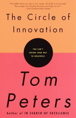 Circle of Innovation By Peters, Thomas J.