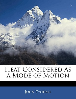 Nabu Press Heat Considered as a Mode of Motion by Tyndall, John [Paperback] at Sears.com